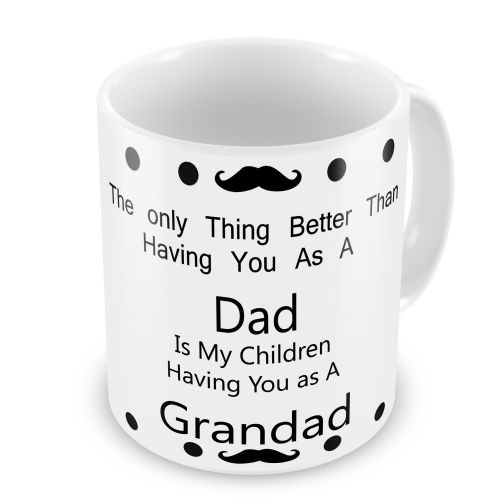 Better Than Having You As A Dad Is My Children Have You As A Grandad Novelty Gift Mug